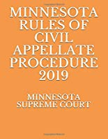 MINNESOTA RULES OF CIVIL APPELLATE PROCEDURE 2019