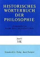 Historisches Worterbuch Der Philosophie Gesamtwerk, I - K