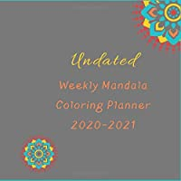 Undated Mandala Coloring Book Planner 2020-2021: Customizable 8.25 x 8.25 square Undated Mandala Coloring Book Calendar Planner
