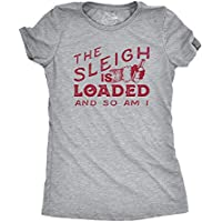 Womens The Sleigh Is Loaded And So Am I Tshirt Funny Santa Claus Christmas Tee