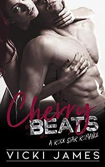 Cherry Beats: A Rock Star Romance by [James, Vicki, James, Victoria L.]