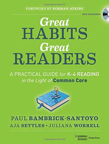 Download Great Habits, Great Readers: A Practical Guide for K - 4 Reading in the Light of Common Core 1118143957