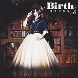 Birth / 喜多村英梨