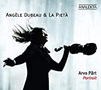 Angele Dubeau Plays Arvo Part