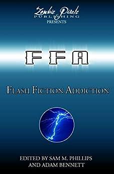 [Phillips, Sam M.]のFLASH FICTION ADDICTION: 101 Short Short Stories (English Edition)