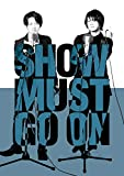 SHOW MUST GO ON[Blu-ray/ブルーレイ]
