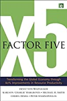 Factor Five: Transforming the Global Economy through 80% Improvements in Resource Productivity [並行輸入品]