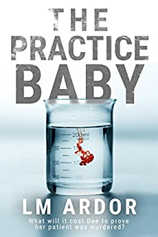 The Practice Baby (Gene Hacker Trilogy Book 1) by [Ardor, LM]