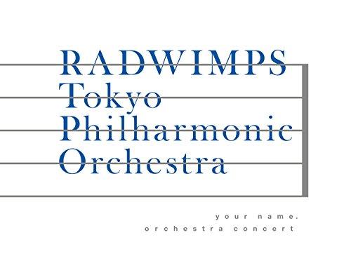 RADWIMPS – 「君の名は。」 オーケストラコンサート [WAV + MKV / Blu-Ray] [2018.04.18]