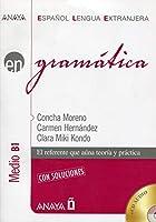 Anaya ELE EN collection: Gramatica - nivel medio B1 con soluciones
