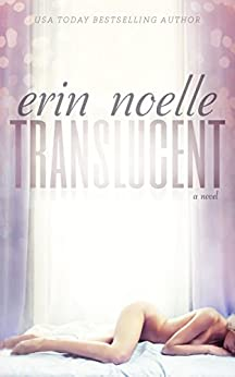 Translucent (Luminous Book 1) by [Noelle, Erin]
