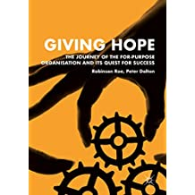 Giving Hope: The Journey of the For-Purpose Organisation and Its Quest for Success