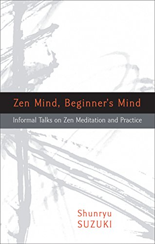 Zen Mind, Beginner's Mind: Informal Talks on Zen Meditation and Practiceの詳細を見る