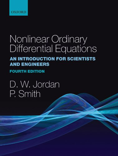 Download Nonlinear Ordinary Differential Equations: An Introduction for Scientists and Engineers (Oxford Texts in Applied and Engineering Mathematics Book 10) (English Edition) B005NKH9QA
