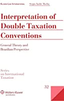 Interpretation Double Taxation Conventions: General Theory and Brazilian Perspective (Series on International Taxation)