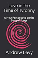Love in the Time of Tyranny: A New Perspective on the Song of Songs