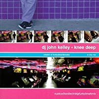 DJ John Kelley Presents: Knee Deep