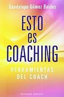Esto es coaching / This is Coaching: Herramientas Del Coach