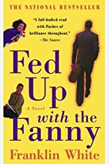 Fed Up With the Fanny Paperback