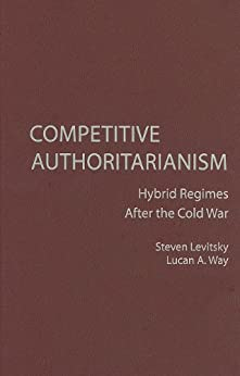 Competitive Authoritarianism (Problems of International Politics) by [Levitsky/Way]
