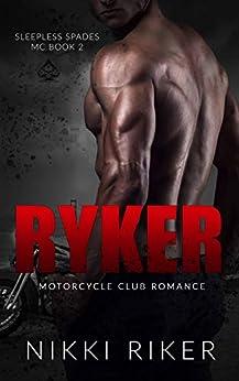 Ryker: Motorcycle Club Romance (Sleepless Spades MC Book 2) by [Riker, Nikki]