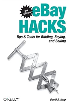 [Karp, David A.]のeBay Hacks: Tips & Tools for Bidding, Buying, and Selling (O'Reilly's Hacks Series)