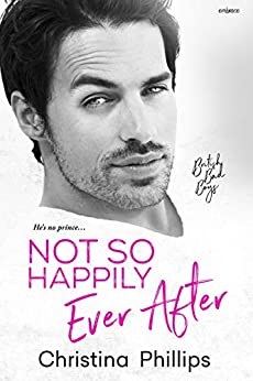 Not So Happily Ever After (British Bad Boys Book 3) by [Phillips, Christina]