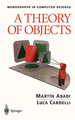 Download A Theory of Objects (Monographs in Computer Science) 0387947752