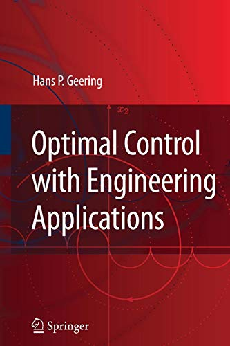 Download Optimal Control with Engineering Applications 3540694374