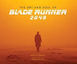 The Art and Soul of Blade Runner 2049