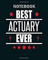 Notebook: best actuary ever - 50 sheets, 100 pages - 8 x 10 inches