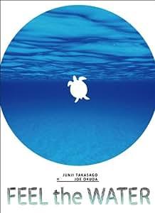 FEEL THE WATER [DVD]