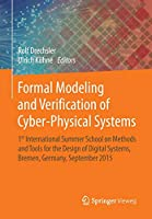 Formal Modeling and Verification of Cyber-Physical Systems: 1st International Summer School on Methods and Tools for the Design of Digital Systems, Bremen, Germany, September 2015