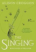 The Singing: Book Four of Pellinor (Pellinor Series)