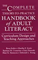 The Complete Theory-To-Practice Handbook of Adult Literacy: Curriculum Design and Teaching Approaches (Language & Literacy Series)