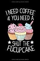 Notizbuch: Cupcake Shut Up Kaffee Sarkasmus Lustig Geschenk 120 Seiten, 6X9 (Ca. A5), Liniert