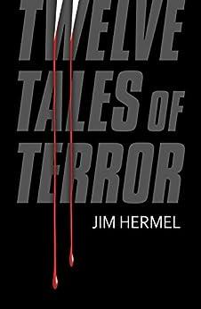 Twelve Tales of Terror by [Hermel, Jim ]