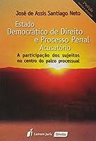 Estado Democrático de Direito e Processo Penal Acusatório - 2ª Ed. 2015