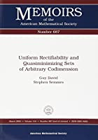 Uniform Rectifiability and Quasiminimizing Sets of Arbitrary Codimension (Memoirs of the American Mathematical Society)