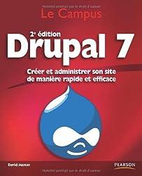 Drupal 7: Créer et administrer son site de manière rapide et efficace