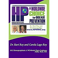Dr. Ravi Roy and Carola Lage-Roy - 2015 Homeoprophylaxis: A Worldwide Choice [並行輸入品]