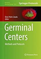 Germinal Centers: Methods and Protocols (Methods in Molecular Biology)