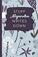 Stuff Alejandra Writes Down: Personalized Journal / Notebook (6 x 9 inch) with 110 wide ruled pages inside [Soft Blue]