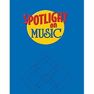 Spotlight on Music, Grade 5, Electronic Student Edition (ELEMENTARY SPOTLIGHT ON MUSIC)