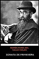 Ramón María del Valle-Inclán - Sonata de Primavera
