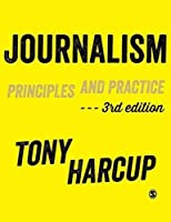 Journalism: Principles and Practice by Tony Harcup(2015-05-01)