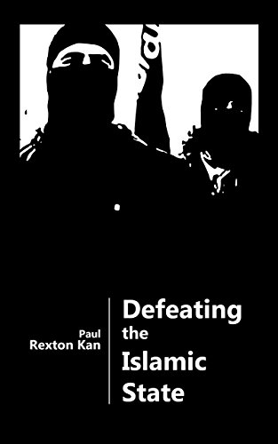 Defeating the islamic state a financialmilitary strategy ebook defeating the islamic state a financialmilitary strategy by kan paul rexton fandeluxe Image collections