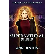 Supernatural Sleep: An Urban Fantasy Mystery (The Lyon Fox Mysteries Book 3)