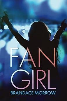 Fan Girl (Los Rancheros Book 1) by [Morrow, Brandace]