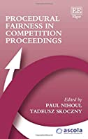 Procedural Fairness in Competition Proceedings (Ascola Competition Law)